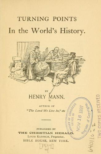 Turning points in the world's history by Mann, Henry