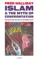 Islam and the myth of confrontation by Halliday, Fred.