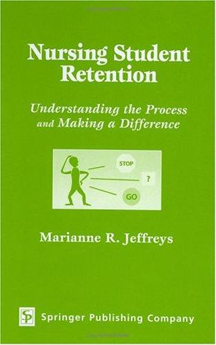 Nursing Student Retention by Marianne R. Jeffreys
