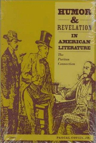 Humor and Revelation in American Literature by Pascal Covici