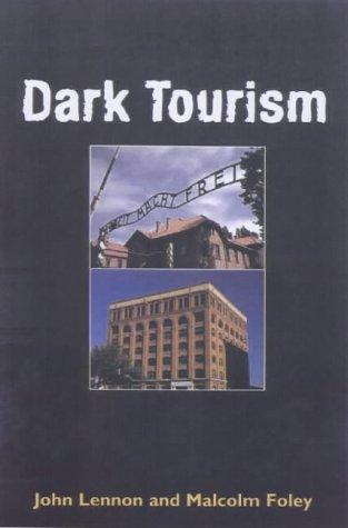 Dark tourism by J. John Lennon
