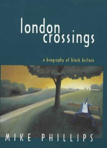London crossings by Phillips, Mike