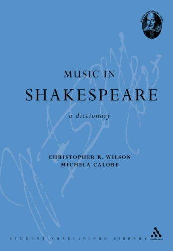 Music in Shakespeare by Christopher R. Wilson