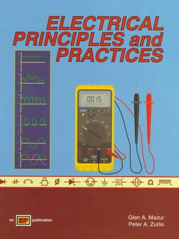 Electrical principles and practices by Glen Mazur