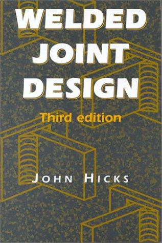 Welded Joint Design by John Hicks
