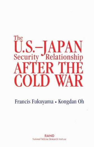 The U.S.-Japan security relationship after the Cold War by Francis Fukuyama