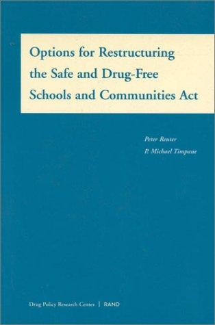 Options for restructuring the Safe and Drug-Free Schools and Communities Act by Reuter, Peter.