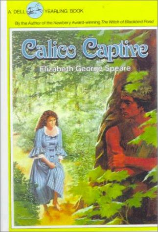 Calico Captive by Elizabeth Speare