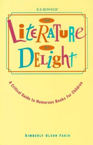 The literature of delight by Kimberly Olson Fakih