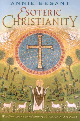 Esoteric Christianity by Annie Wood Besant