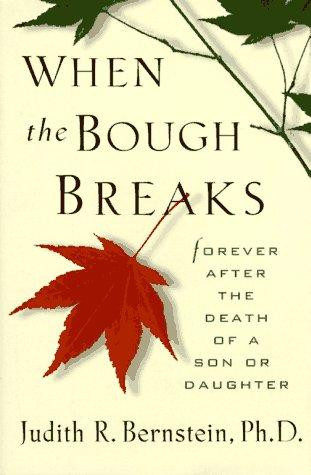 When the bough breaks by Judith R. Bernstein