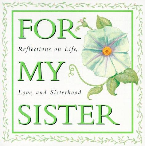For my sister by edited by Arlene F. Benedict.