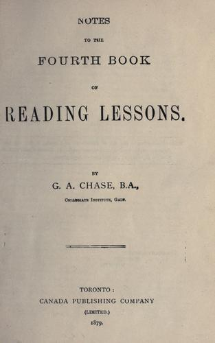 Notes to the fourth book of reading lessons by G. A. Chase