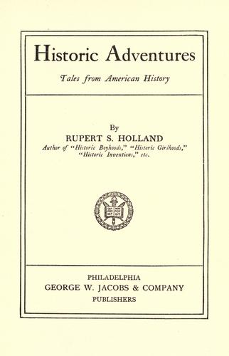 Historic adventures by Rupert Sargent Holland
