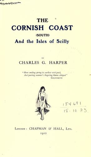The Cornish Coast, south, and The Isles of Scilly by Harper, Charles G.