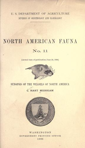 Synopsis of the weasels of North America by C. Hart Merriam