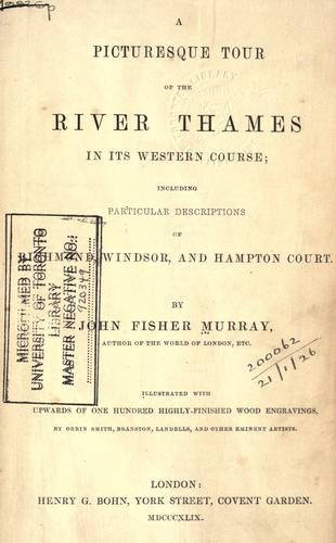 A picturesque tour of the river Thames in its western course by John Fisher Murray