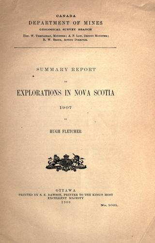 Summary report on explorations in Nova Scotia, 1907 by Geological Survey of Canada.