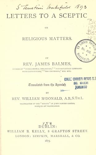Letters to a sceptic on religious matters by Jaime Luciano Balmes