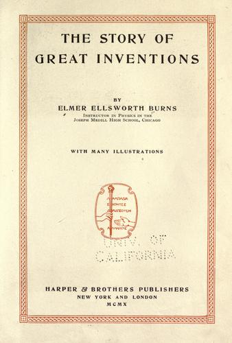The Story Of Great Inventions by Elmer Ellsworth Burns