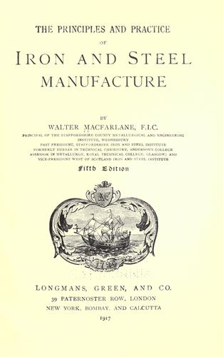 The principles and practice of iron and steel manufacture by Macfarlane, Walter F. I. C.