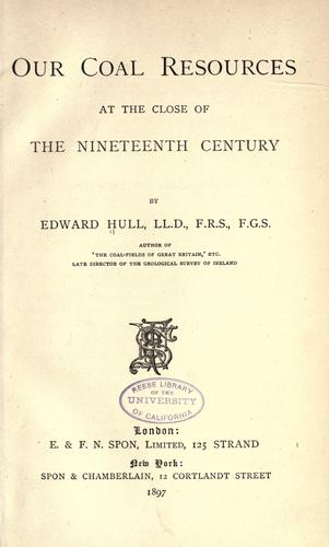 Our coal resources at the close of the nineteenth century by Edward Hull