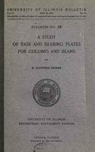 A study of base and bearing plates for columns and beams by N. Clifford Ricker