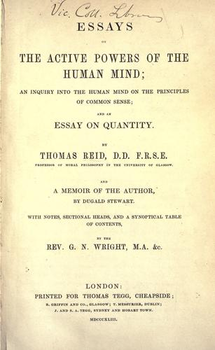 Essays on the active powers of the human mind ; An inquiry into the human mind on the principles of common sense ; and An essay on quantity by Reid, Thomas