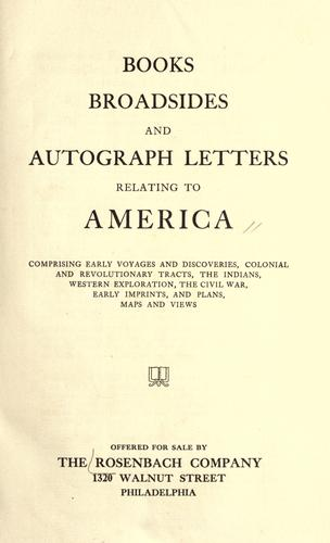 Books, broadsides, and autograph letters relating to America by Rosenbach Company