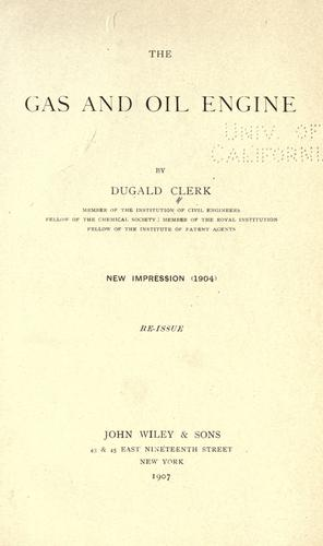 The gas and oil engine by Dugald Clerk