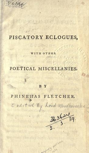 Piscatory eclogues, with other poetical miscellanies by Phineas Fletcher