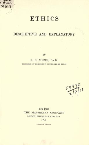 Ethics, descriptive and explanatory by Sidney Edward Mezes