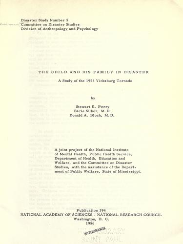 The child and his family in disaster; a study of the 1953 Vicksburg tornado by Stewart E. Perry