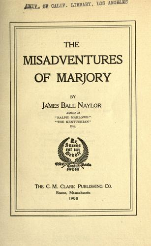 The misadventures of Marjory by J. B. Naylor