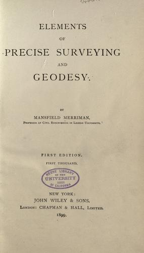 Elements of precise surveying and geodesy. by Mansfield Merriman
