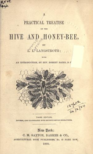 A practical treatise on the hive and honey-bee by Lorenzo Lorraine Langstroth