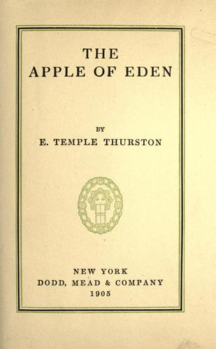 The apple of Eden by Ernest Temple Thurston