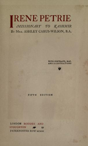 Irene Petrie, missionary to Kashmir by Carus-Wilson, Ashley Mrs.