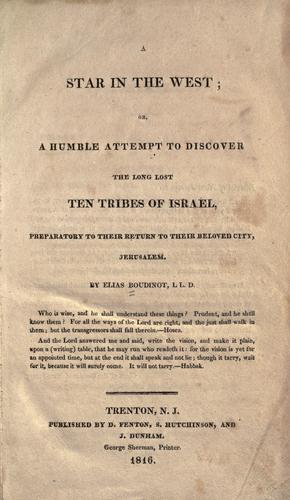 A star in the west, or, A humble attempt to discover the long lost ten tribes of Israel by by Elias Boudinot.