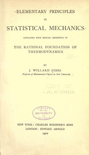 Elementary principles in statistical mechanics by by J. Willard Gibbs.