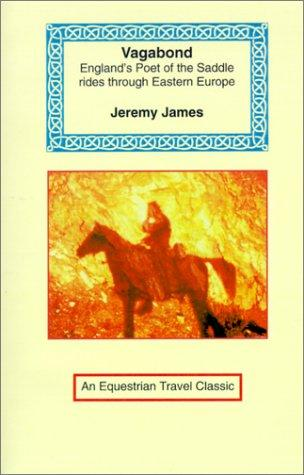Vagabond (Equestrian Travel Classics) by Jeremy James