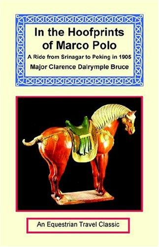 In The Hoofprints Of Marco Polo by Clarence Dalrymple Bruce