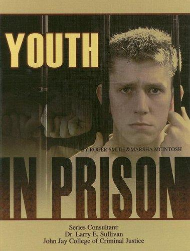 Youth in Prison (Incarceration Issues: Punishment, Reform, and Rehabilitation) by Roger Smith
