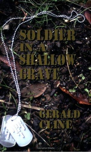 Soldier in a Shallow Grave by Gerald Cline