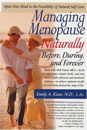 Managing Menopause Naturally by Emily A. Kane