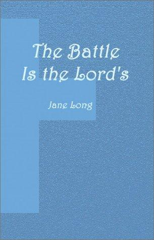 The Battle Is the Lord's by Jane Long
