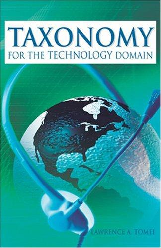 Taxonomy for the Technology Domain by Lawrence A. Tomei