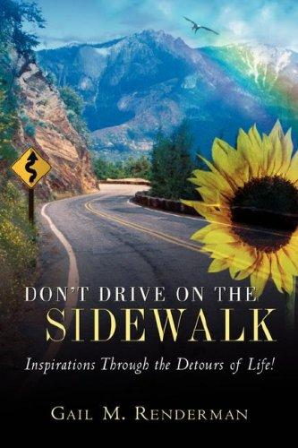 Don't Drive on the Sidewalk by Gail M. Renderman