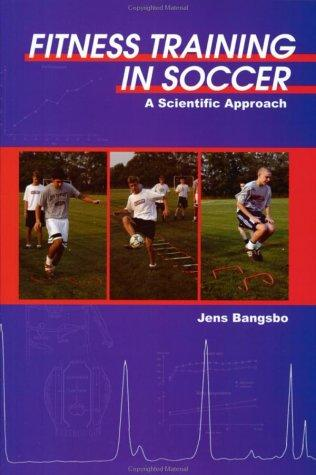 Fitness Training in Soccer by Jens Bangsbo
