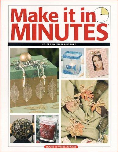 Make it in minutes by edited by Vicki Blizzard.